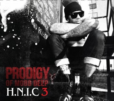 Prodigy Of Mobb Deep – H.N.I.C 3 (Deluxe Edition CD) (2012) (FLAC + 320 kbps)