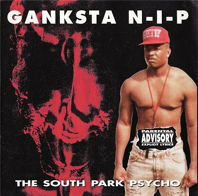 Ganksta N-I-P – The South Park Psycho (CD) (1992) (FLAC + 320 kbps)