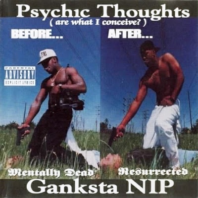 Ganksta NIP – Psychic Thoughts (Are What I Concieve?) (CD) (1993) (FLAC + 320 kbps)