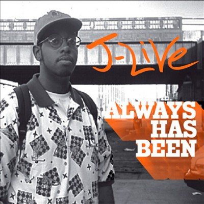 J-Live – Always Has Been EP (CD) (2003) (FLAC + 320 kbps)