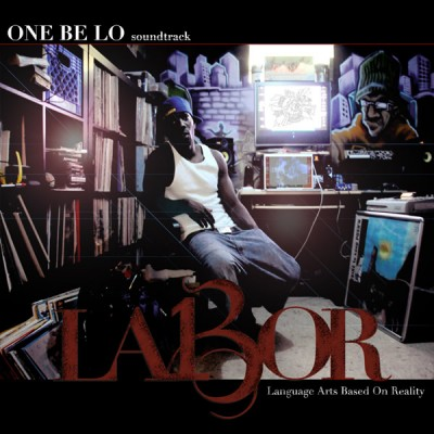 One Be Lo – L.A.B.O.R: Language Arts Based On Reality (CD) (2011) (FLAC + 320 kbps)