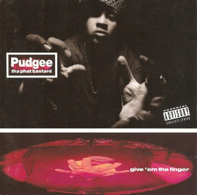 Pudgee Tha Phat Bastard – Give 'Em The Finger (CD) (1993) (FLAC + 320 kbps)