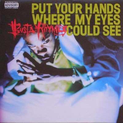 Busta Rhymes – Put Your Hands Where My Eyes Could See (CDS) (1997) (FLAC + 320 kbps)