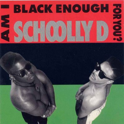 Schoolly D – Am I Black Enough For You? (CD) (1989) (FLAC + 320 kbps)