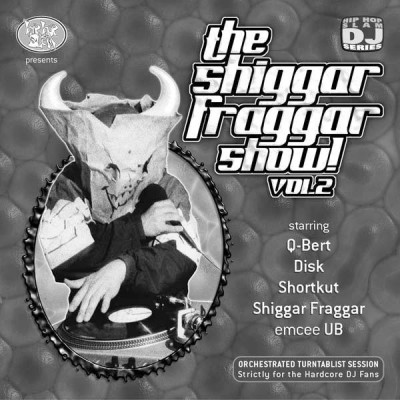 The Invisibl Skratch Piklz - The Shiggar Fraggar Show! vol.2