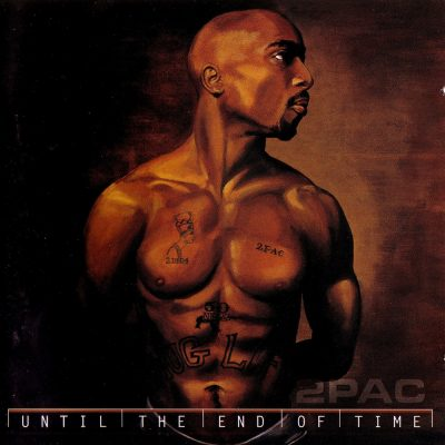 2Pac – Until The End Of The Time (2xCD) (2001) (FLAC + 320 kbps)