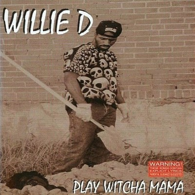 Willie D – Play Witcha Mama (CD) (1994) (FLAC + 320 kbps)