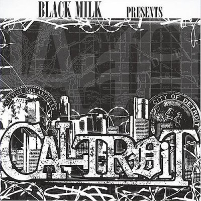 Black Milk – Caltroit (CD) (2007) (FLAC + 320 kbps)
