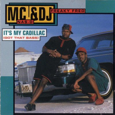 MC Nas-D & DJ Freaky Fred – It's My Cadillac (Got That Bass) (CD) (1992) (FLAC + 320 kbps)
