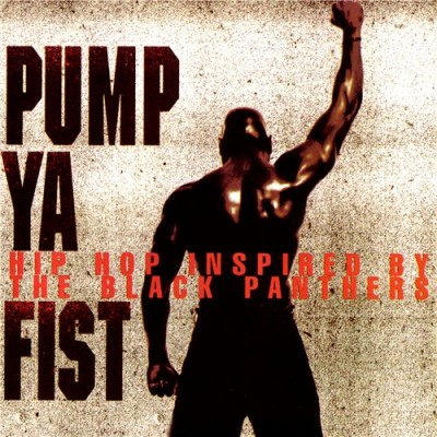 VA – Pump Ya Fist: Hip Hop Inspired By The Black Panthers (CD) (1995) (FLAC + 320 kbps)