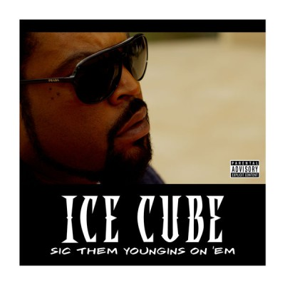 Ice Cube – Sic Them Youngins On 'Em (WEB) (2014) (FLAC + 320 kbps)