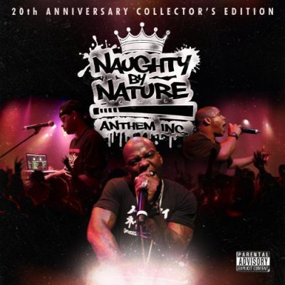 Naughty By Nature – Anthem Inc. (20th Anniverary Collector's Edition CD) (2011) (FLAC + 320 kbps)
