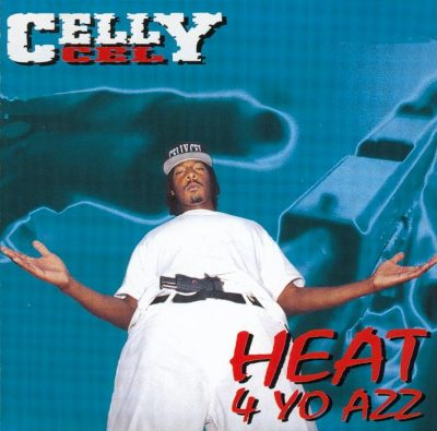 Celly Cel – Heat 4 Yo Azz (CD) (1994) (FLAC + 320 kbps)