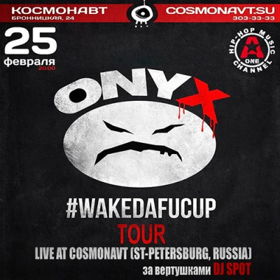 Onyx – #WakeDaFucUp Tour (Live @ Cosmonavt, St-Petersburg, Russia 25.02.2014) (WEB) (FLAC + 320 kbps)
