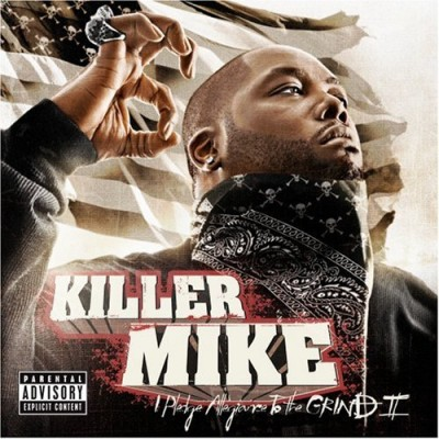 Killer Mike – I Pledge Allegiance To The Grind II (CD) (2008) (FLAC + 320 kbps)