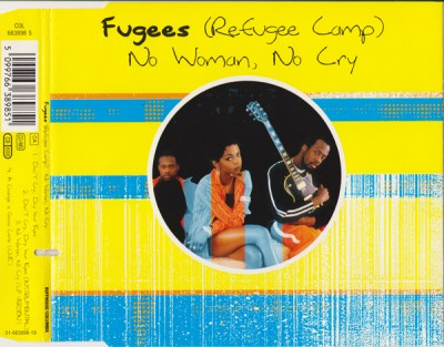 Fugees – No Woman, No Cry / Don't Cry, Dry Your Eyes (CDS) (1996) (FLAC + 320 kbps)