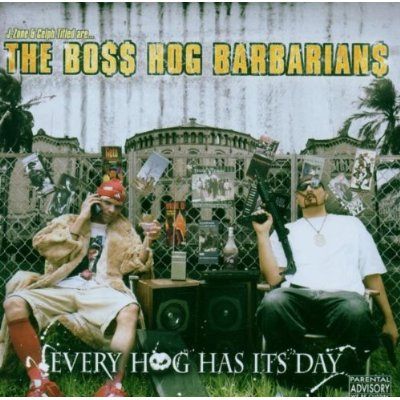 The Boss Hog Barbarians – Every Hog Has Its Day (CD) (2006) (FLAC + 320 kbps)