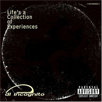 Dl Incognito - Life's A Collection Of Experiences