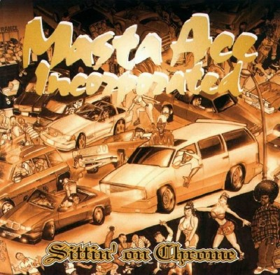 Masta Ace – Sittin' On Chrome (CD) (1995) (FLAC + 320 kbps)