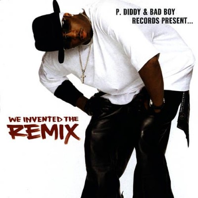 P. Diddy & Bad Boy Records – We Invented The Remix (CD) (2002) (FLAC + 320 kbps)