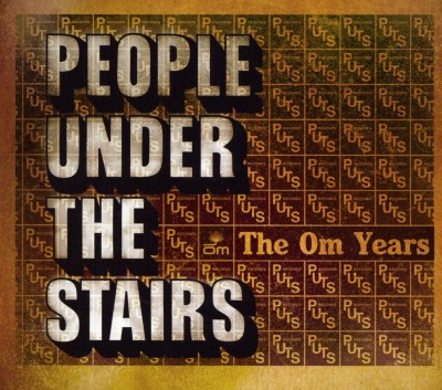 People Under The Stairs – The Om Years: Favorites, Rarities, & B-Sides (2xCD) (2008) (FLAC + 320 kbps)
