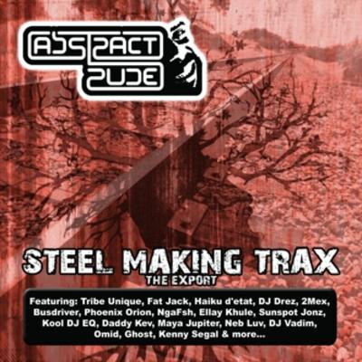 Abstract Rude – Steel Making Trax: The Export (WEB) (2010) (FLAC + 320 kbps)