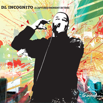 DL Incognito – A Captured Moment in Time (2008) (CD) (320 kbps)
