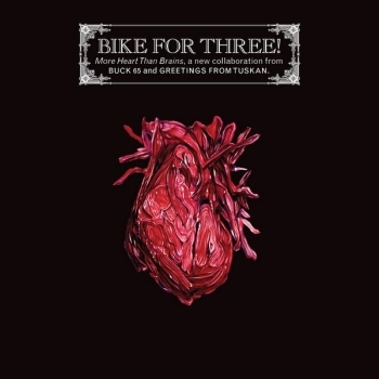 Bike For Three! (Buck 65 & Greetings From Tuscan) – More Heart Than Brains (2009) (CD) (FLAC + 320 kbps)