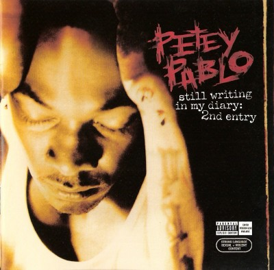 Petey Pablo – Still Writing In My Diary: 2nd Entry (CD) (2004) (FLAC + 320 kbps)