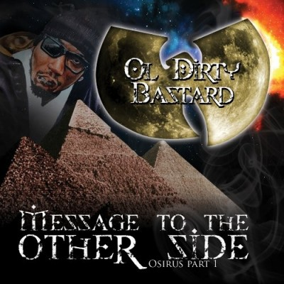Ol' Dirty Bastard – Message To The Other Side: Osirus Part 1 (CD) (2009) (FLAC + 320 kbps)