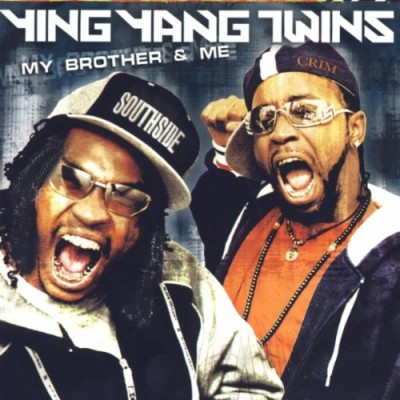 Ying Yang Twins – My Brother & Me (CD) (2004) (FLAC + 320 kbps)