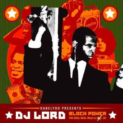DJ Lord – Black Power The Real Deal (What It Was..Is!) (CD) (2008) (FLAC + 320 kbps)