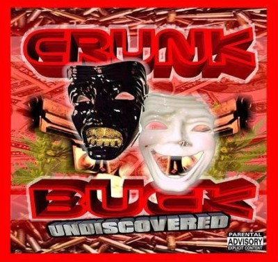 Crunk N Buck – Undiscovered (CD) (2007) (FLAC + 320 kbps)