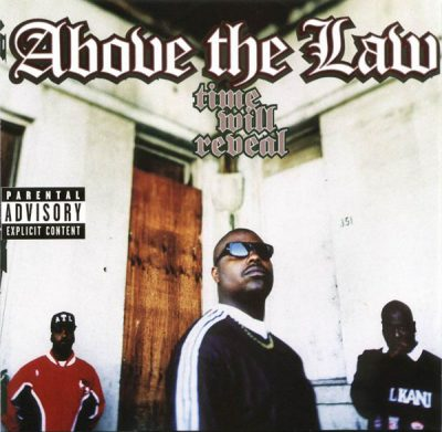 Above The Law – Time Will Reveal (CD) (1996) (FLAC + 320 kbps)