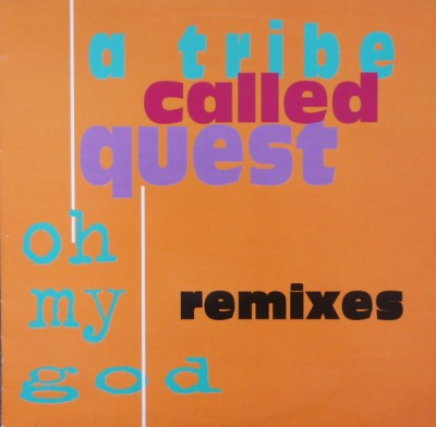 A Tribe Called Quest – Oh My God (Remixes) (VLS) (1994) (320 kbps)