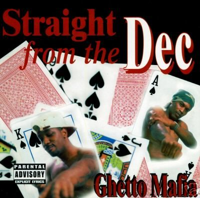 Ghetto Mafia – Straight From The Dec (CD) (1996) (FLAC + 320 kbps)