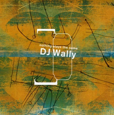 DJ Wally – Nothing Stays The Same (CD) (2003) (FLAC + 320 kbps)