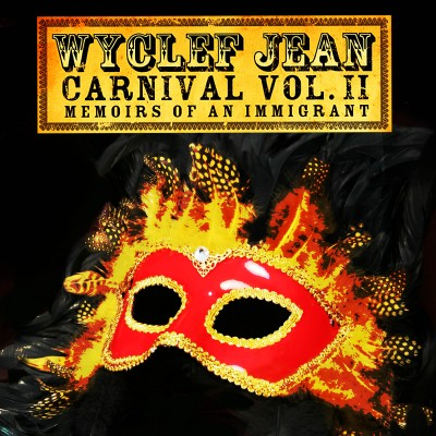 Wyclef Jean – Carnival Vol. II… Memoirs Of An Immigrant (Deluxe Edition 2xCD) (2007) (FLAC + 320 kbps)