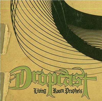 Dropcast – Living Room Prophets (CD) (2006) (FLAC + 320 kbps)