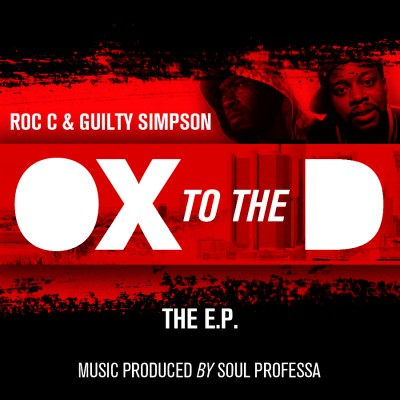 Roc C & Guilty Simpson – Ox 2 The D EP (WEB) (2011) (FLAC + 320 kbps)