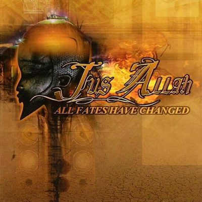 Jus Allah – All Fates Have Changed (CD) (2005) (FLAC + 320 kbps)