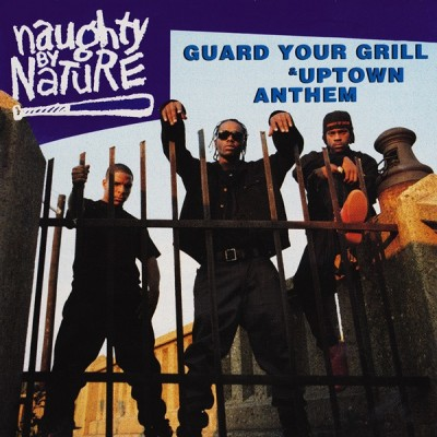 Naughty By Nature ‎– Guard Your Grill / Uptown Anthem (CDS) (1992) (FLAC + 320 kbps)