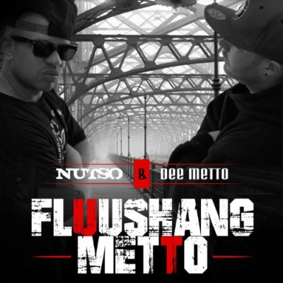 Nutso & Dee Metto – Fluushang Metto (CD) (2014) (FLAC + 320 kbps)