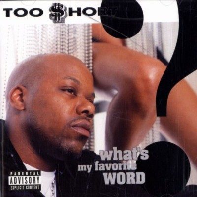 Too Short – What's My Favorite Word? (CD) (2002) (FLAC + 320 kbps)