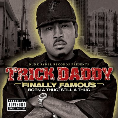 Trick Daddy – Finally Famous (CD) (2009) (FLAC + 320 kbps)