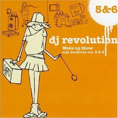 DJ Revolution – Wake Up Show: Mix Archives Vol. 5 & 6 (2xCD) (2004) (FLAC + 320 kbps)