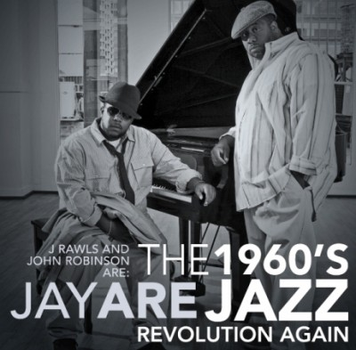 J. Rawls & John Robinson Are: Jay ARE – The 1960's Jazz Revolution Again (CD) (2009) (FLAC + 320 kbps)