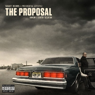 Ransom & Statik Selektah – The Proposal (CD) (2013) (FLAC + 320 kbps)