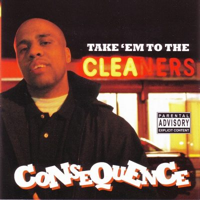 Consequence – Take Em To The Cleaners (CD) (2004) (FLAC + 320 kbps)