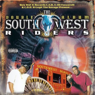 VA – B-Legit & E-40 Present: Southwest Riders – The Double Album (2xCD) (1997) (FLAC + 320 kbps)